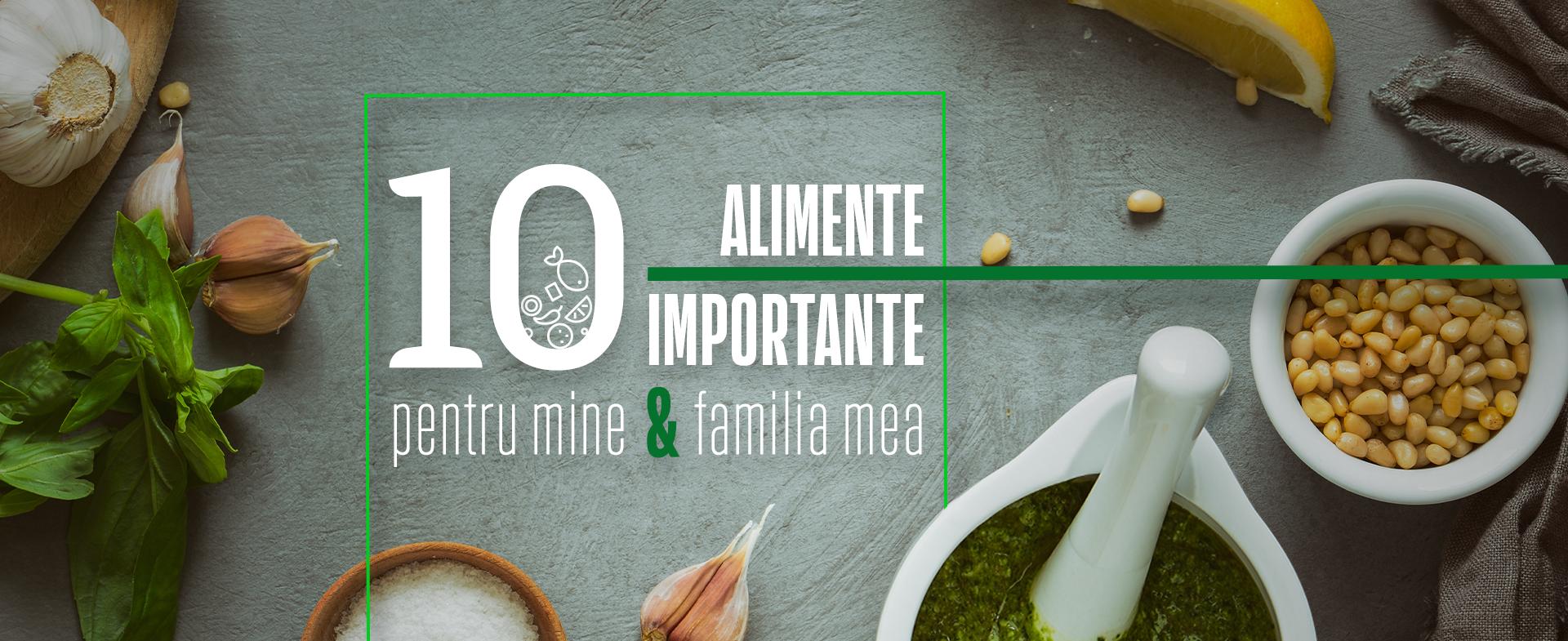 10 alimente pentru mine și familia mea